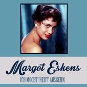 Ich möcht' heut' Ausgehn von Margot Eskens