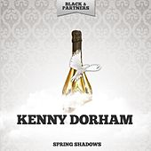 Spring Shadows by Kenny Dorham