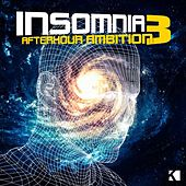 Insomnia - Afterhour Ambition 3 (For Extensive Afterhour Celebrations - From Techno to House / From Deep & Tech-House) by Various Artists