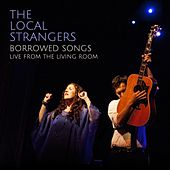 Borrowed Songs: Live from the Living Room by The Local Strangers