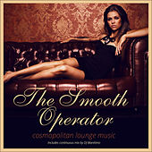 The Smooth Operator - Cosmopolitan Lounge Music by Various Artists