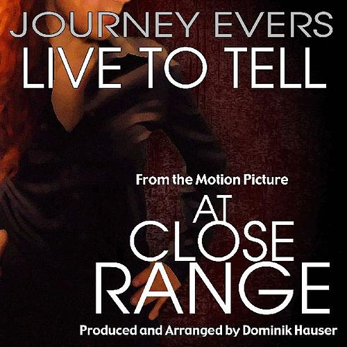 Live to Tell (From the Motion Picture 'at Close Range') [feat. Journey Evers] by Dominik Hauser