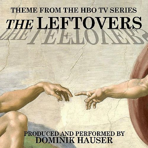 The Leftovers (Main Title from the Hbo TV Series) by Dominik Hauser