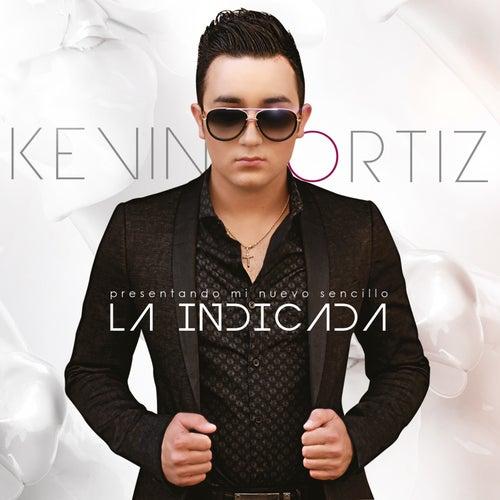 La Indicada - Single by Kevin Ortiz