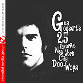 Gus Gossert's 25 Favorite New York Doo-Wops (Digitally Remastered) de Various Artists