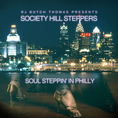 DJ Butch Thomas Presents Society Hill Steppers: Soul Steppin' in Philly by Various Artists