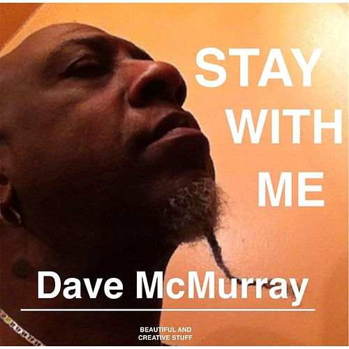 Stay With Me by Dave McMurray