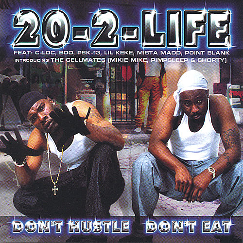 Don't Hustle, Don't Eat by 20-2-Life