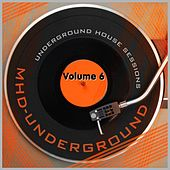 Underground House Sessions, Vol. 6 von Various Artists
