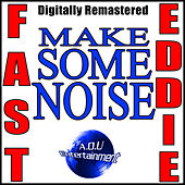 Make Some Noise de Fast Eddie