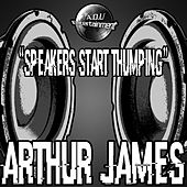 Speakers Start Thumping de Arthur James