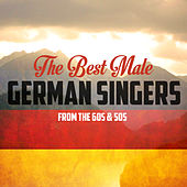 The Best Male German Singers from the 60s & 50s von Various Artists
