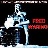 Santa Claus Is Coming to Town (The Christmas Series) by Fred Waring