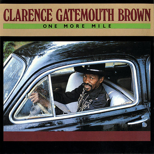 One More Mile by Clarence 'Gatemouth' Brown