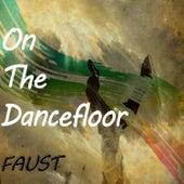 On The Dancefloor by Faust