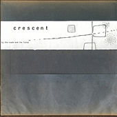 By the Roads and the Fields by Crescent
