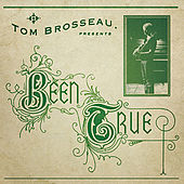 Been True de Tom Brosseau