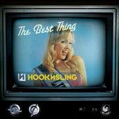 The Best Thing (2009) von Hook N Sling