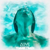 Alive (feat. Kate Elsworth) [Tommy Trash Remix] von Thomas Gold