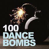100 Dance Bombs by Various Artists