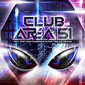 Club Area 51 - Full Spectrum Dominance Alpha by Various Artists