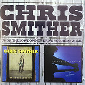Up on the Lowdown & Drive You Home Again de Chris Smither