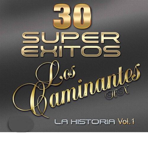 30 Super Exitos la Historia Vol. 1 by Los Caminantes