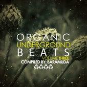 Organic Underground Beats, Vol. 3 - Compiled By Baramda von Various Artists
