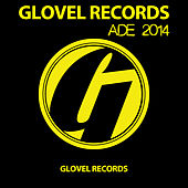 Glovel Records ADE 2014 by Various Artists