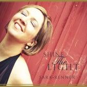 Shine The Light by Sara Renner