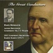 The Great Conductors: Hans Rosbaud Conducts Bruckner Symphony No. 7 (Haas Edition) de Sinfonieorchester des Südwestrundfunks