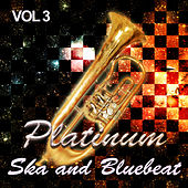 Platinum Ska and Bluebeat, Vol. 3 by Various Artists