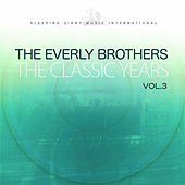 The Classic Years, Vol. 3 by The Everly Brothers