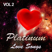 Platinum Love Songs, Vol. 2 by Various Artists