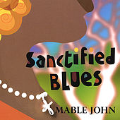 Sanctified Blues de Mable John