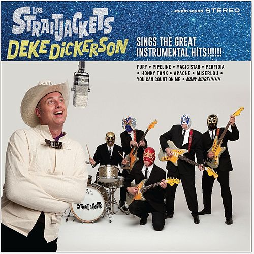 Deke Dickerson Sings The Great Instrumental Hits by Los Straitjackets