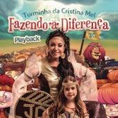 Turminha da Cristina Mel - Fazendo a Diferença (Playback) de Cristina Mel