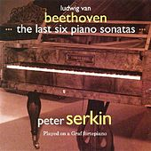 Beethoven: The Last Six Piano Sonatas by Peter Serkin
