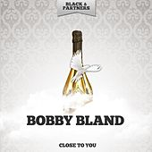 Close to You by Bobby Blue Bland