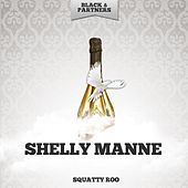 Squatty Roo by Shelly Manne