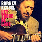 Let There Be Love by Barney Kessel