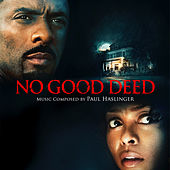 No Good Deed (Original Motion Picture Score) by Paul Haslinger