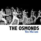 Yes Ma'am de The Osmonds