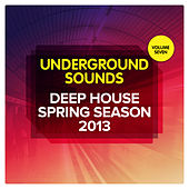 Deep House Spring Season 2013 - Underground Sounds, Vol.7 by Various Artists