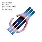 The Traveler (feat. John Twelve Hawks) de John Digweed
