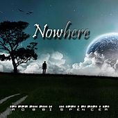 Nowhere by Robbi Spencer