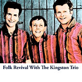Folk Revival With The Kingston Trio de The Kingston Trio