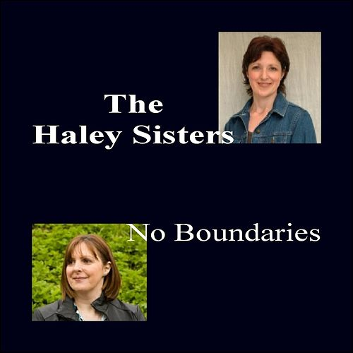 No Boundaries by The Haley Sisters