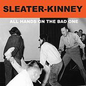 All Hands on the Bad One (Remastered) von Sleater-Kinney