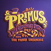 Primus & The Chocolate Factory With The Fungi Ensemble de Primus